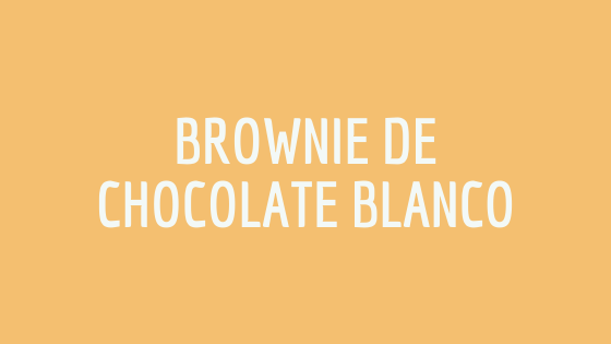 Brownie de chocolate blanco